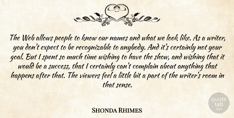 Shonda Rhimes Quote About Bit, Certainly, Complain, Expect, Happens: The Web Allows People To...