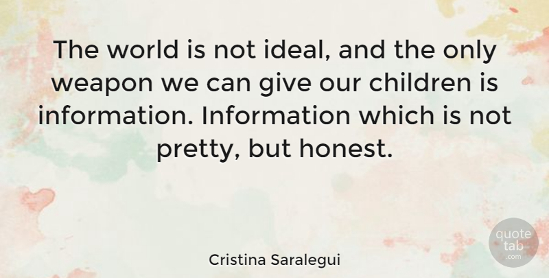 Cristina Saralegui Quote About Children, Giving, World: The World Is Not Ideal...