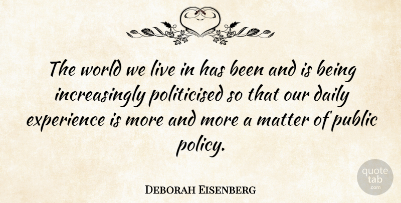 Deborah Eisenberg The World We Live In Has Been And Is Being