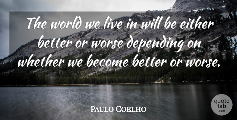 Paulo Coelho Quote About Alchemist, World, Alchemist Love: The World We Live In...