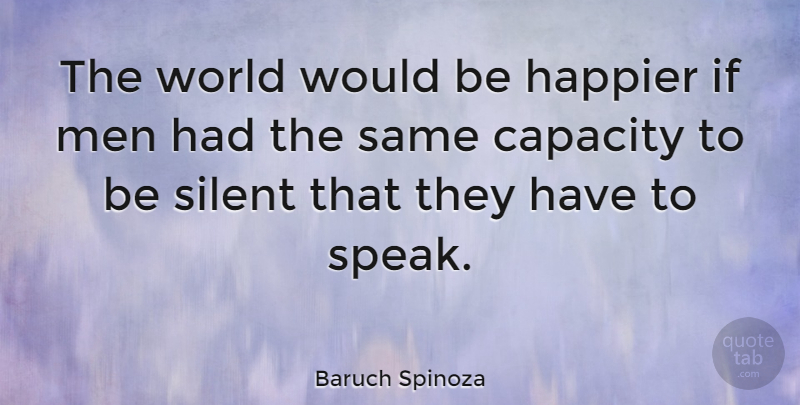 Baruch Spinoza Quote About Communication, Philosophical, Men: The World Would Be Happier...