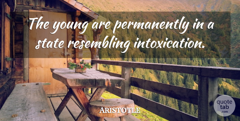 Aristotle Quote About Time, Philosophical, Youth: The Young Are Permanently In...