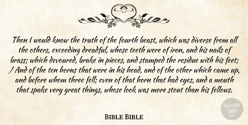 Bible Bible Quote About Came, Diverse, Exceeding, Fourth, Great: Then I Would Know The...