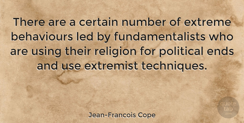 Jean-Francois Cope Quote About Numbers, Political, Behaviour: There Are A Certain Number...