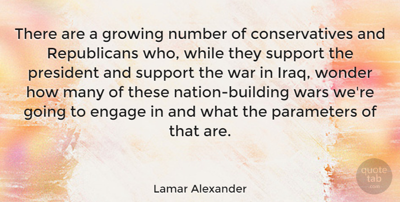 Lamar Alexander Quote About War, Iraq, Numbers: There Are A Growing Number...