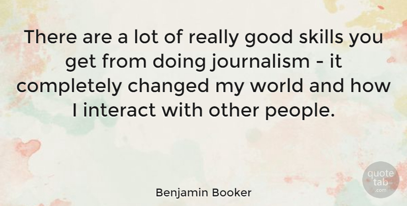 Benjamin Booker Quote About Changed, Good, Interact: There Are A Lot Of...