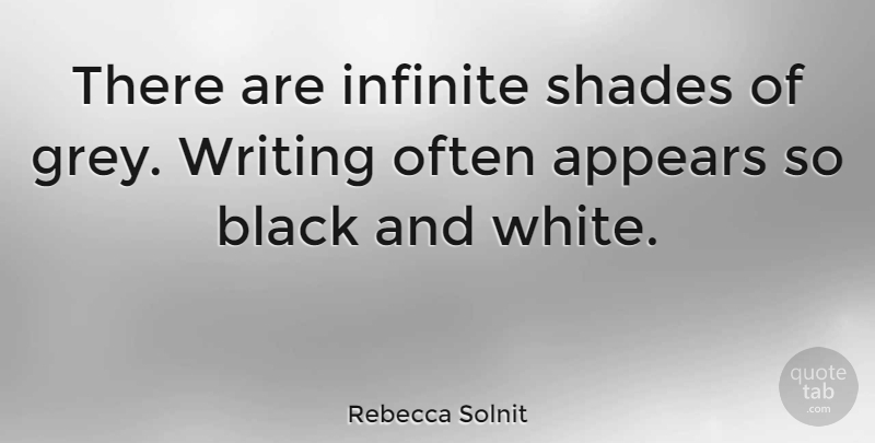 Rebecca Solnit There Are Infinite Shades Of Grey Writing Often