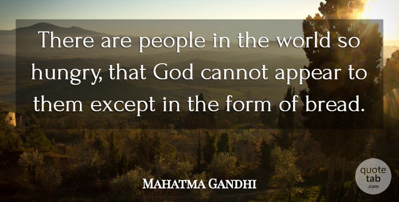 Mahatma Gandhi Quote About Witty, Humorous, Food: There Are People In The...