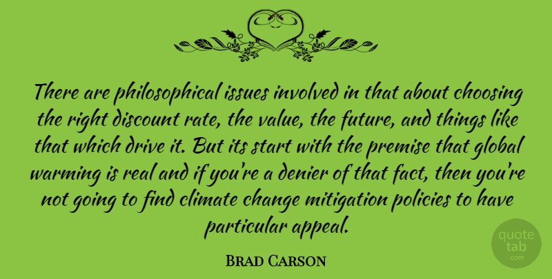 Brad Carson Quote About Real, Philosophical, Issues: There Are Philosophical Issues Involved...
