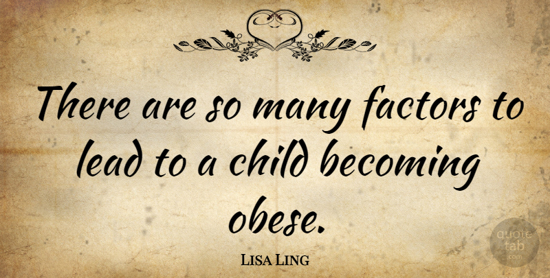 Lisa Ling Quote About Factors: There Are So Many Factors...