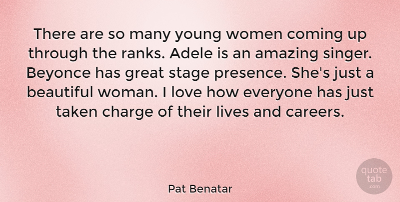 Pat Benatar Quote About Beautiful, Taken, Careers: There Are So Many Young...