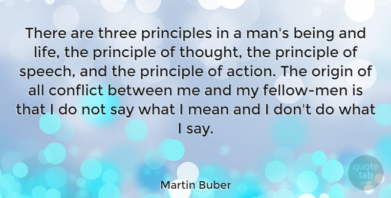Martin Buber There Are Three Principles In A Mans Being And Life