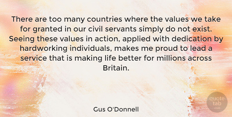 Gus O'Donnell Quote About Across, Applied, Civil, Countries, Granted: There Are Too Many Countries...