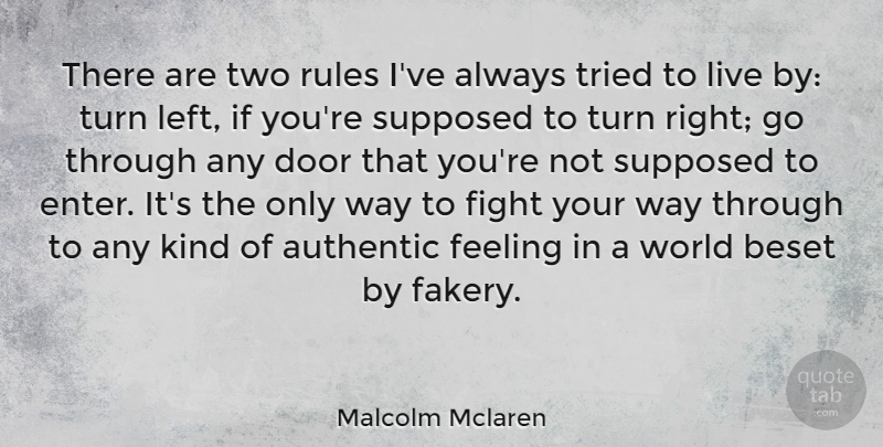 Malcolm Mclaren Quote About Fighting, Doors, Two: There Are Two Rules Ive...