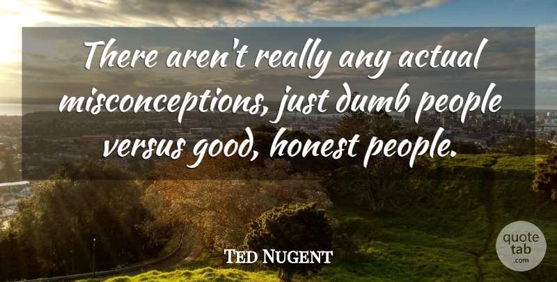 Ted Nugent: There aren\'t really any actual misconceptions ...