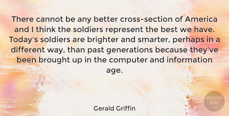 Gerald Griffin Quote About America, American Author, Best, Brighter, Brought: There Cannot Be Any Better...