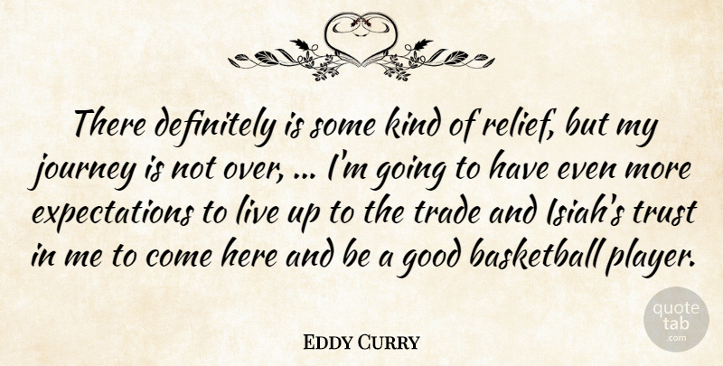Eddy Curry Quote About Basketball, Definitely, Good, Journey, Trade: There Definitely Is Some Kind...