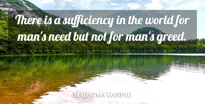 Mahatma Gandhi Quote About Love, Peace, Heart: There Is A Sufficiency In...