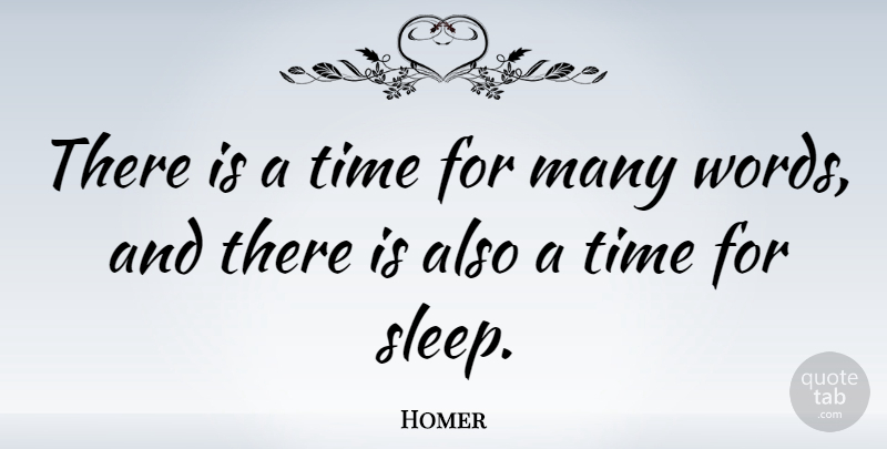 Homer Quote About Inspirational, Good Night, Teenager: There Is A Time For...