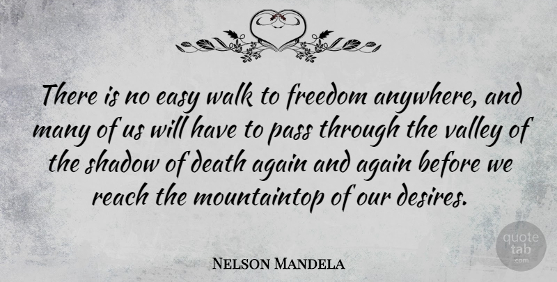 Nelson Mandela There Is No Easy Walk To Freedom Anywhere And Many