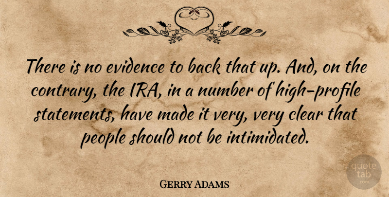 Gerry Adams Quote About Clear, Evidence, Number, People: There Is No Evidence To...