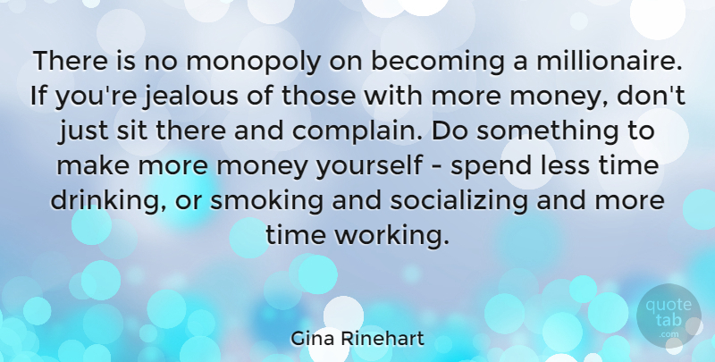 Gina Rinehart Quote About Drinking, Jealous, Smoking: There Is No Monopoly On...
