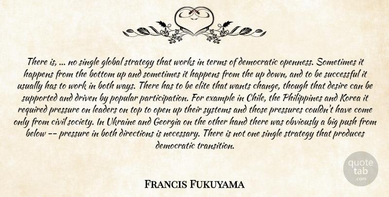 Francis Fukuyama: There is, ... no single global strategy ...