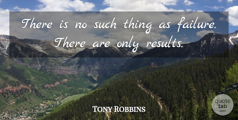 Tony Robbins Quote About Inspirational, Motivational, Spiritual: There Is No Such Thing...