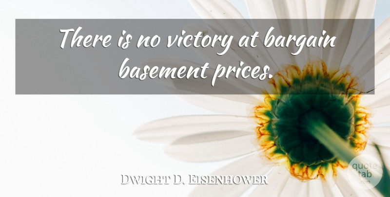 Dwight D. Eisenhower Quote About Inspirational, Sports, Military: There Is No Victory At...