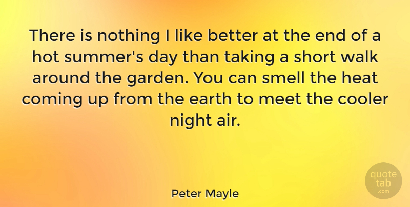 Peter Mayle There Is Nothing I Like Better At The End Of A Hot