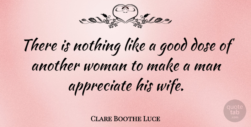 Clare Boothe Luce: There is nothing like a good dose of ...