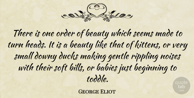 George Eliot Quote About Beauty, Baby, Order: There Is One Order Of...