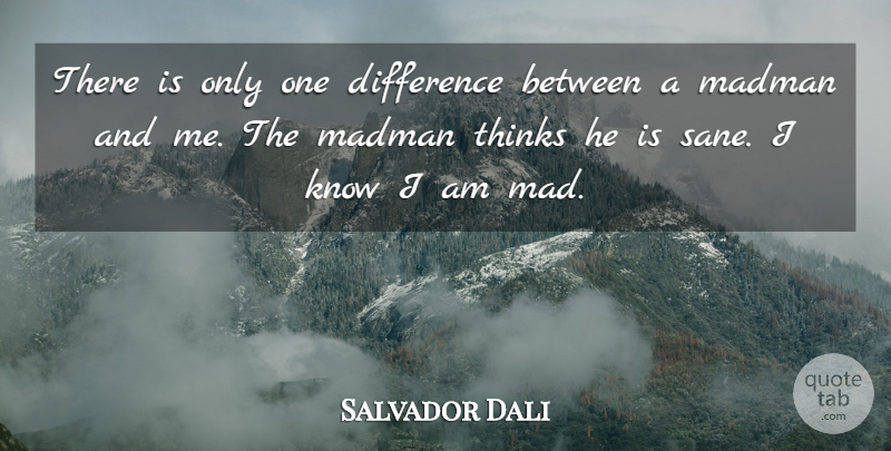 Salvador Dali Quote About Clever, Thinking, Artist: There Is Only One Difference...