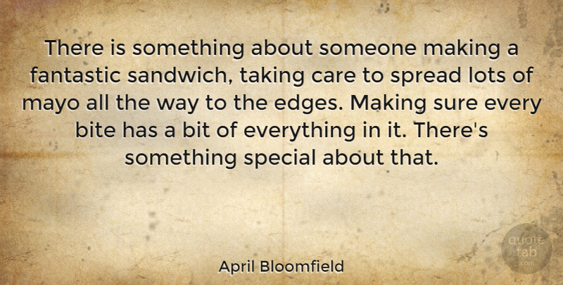 April Bloomfield Quote About Fantastic, Lots, Mayo, Spread, Sure: There Is Something About Someone...