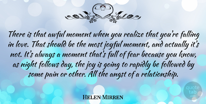 Helen Mirren There Is That Awful Moment When You Realize That You