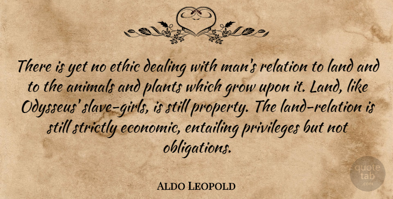 Aldo Leopold Quote About Girl, Growing Up, Animal: There Is Yet No Ethic...