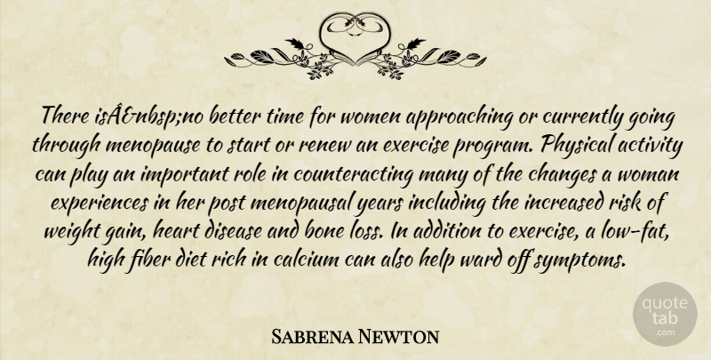 Sabrena Newton Quote About Activity, Addition, Bone, Changes, Currently: There Isanbspno Better Time For...