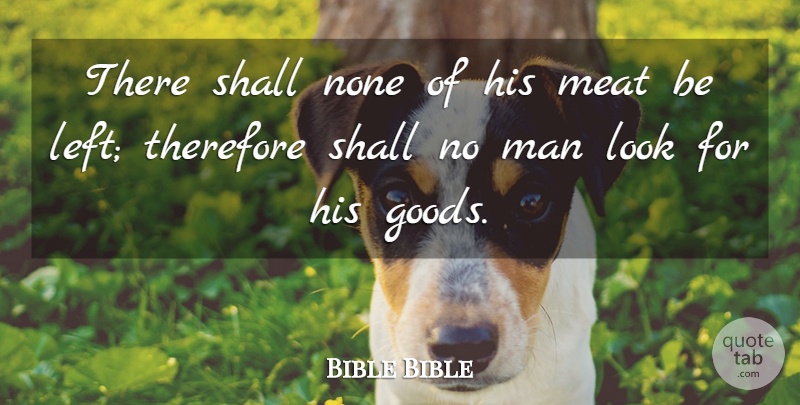Bible Bible Quote About Man, Meat, None, Shall, Therefore: There Shall None Of His...