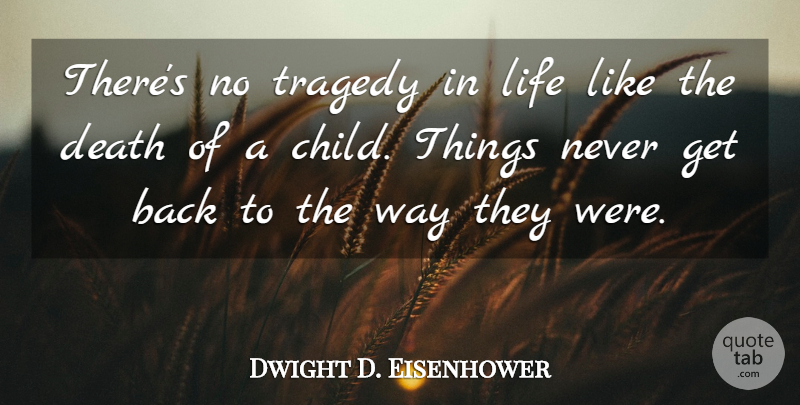 Dwight D. Eisenhower: There\'s no tragedy in life like the ...