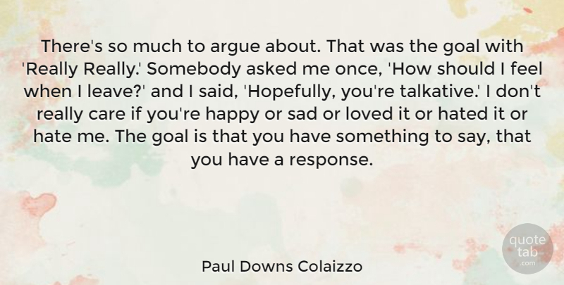 Paul Downs Colaizzo Theres So Much To Argue About That Was The