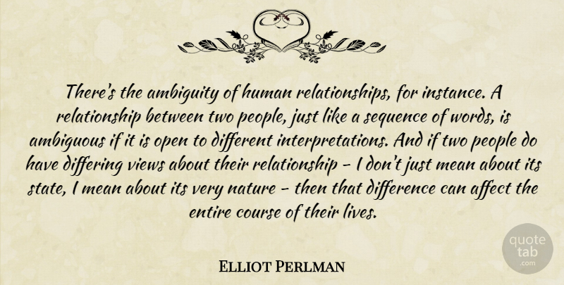 Elliot Perlman Theres The Ambiguity Of Human Relationships For
