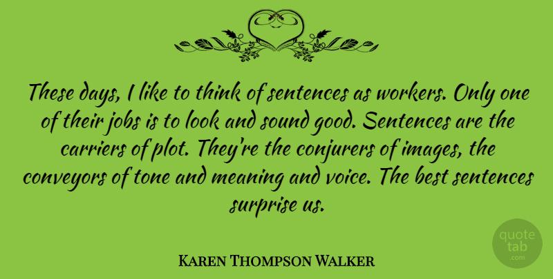 Karen Thompson Walker These Days I Like To Think Of Sentences As