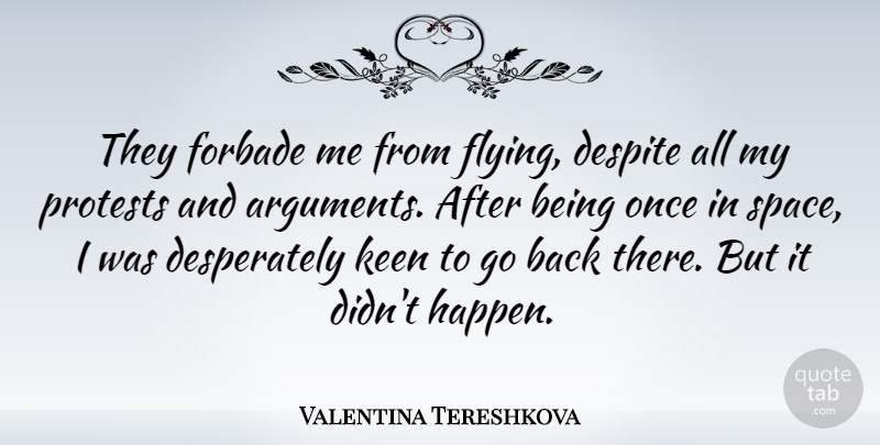 Valentina Tereshkova Quote About Space, Flying, Argument: They Forbade Me From Flying...