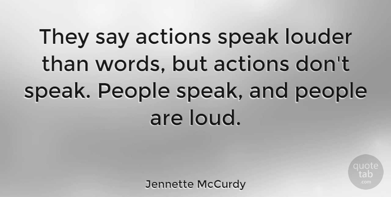 Jennette Mccurdy They Say Actions Speak Louder Than Words But