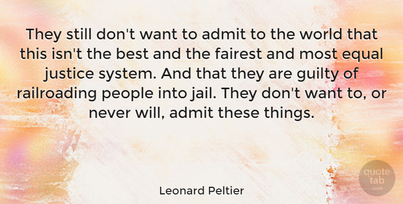 Leonard Peltier Quote About Jail, Justice, People: They Still Dont Want To...
