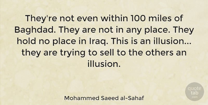 Mohammed Saeed al-Sahaf Quote About Hold, Miles, Sell, Trying: Theyre Not Even Within 100...