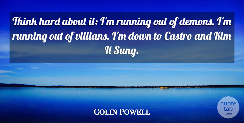 Colin Powell Quote About Running, Thinking, Kim: Think Hard About It Im...