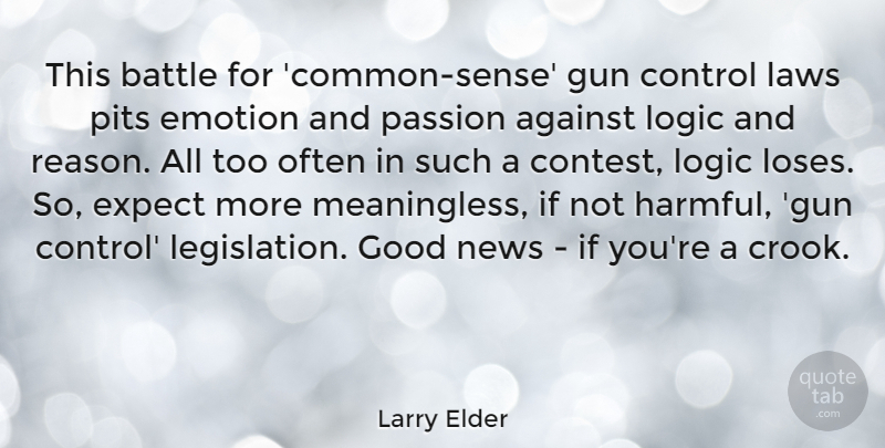 Larry Elder Quote About Passion, Gun, Law: This Battle For Common Sense...