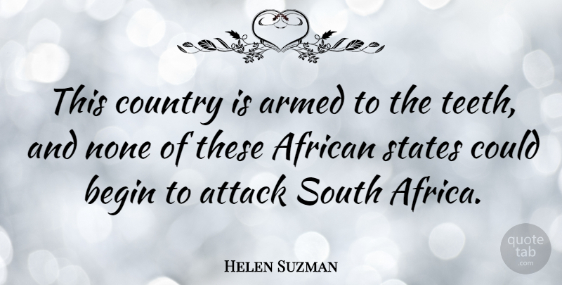 Helen Suzman Quote About Country, Teeth, States: This Country Is Armed To...