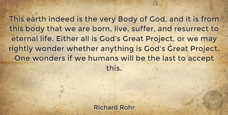 Richard Rohr Quotes   Richard Rohr This Earth Indeed Is The Very Body Of God And It Is
